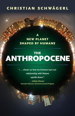 The Anthropocene By SchwSgerl, Christian